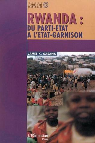 Couverture RWANDA : DU PARTI-ÉTAT À L'ÉTAT-GARNISON
