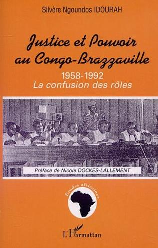 Couverture JUSTICE ET POUVOIR AU CONGO-BRAZZAVILLE 1958-1992