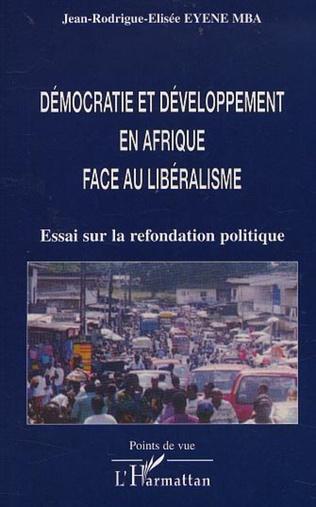 Couverture DÉMOCRATIE ET DÉVELOPPEMENT EN AFRIQUE FACE AU LIBÉRALISME