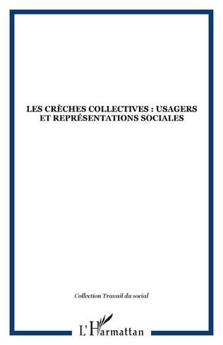 Couverture Les crèches collectives : usagers et représentations sociales