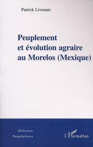 Couverture PEUPLEMENT ET EVOLUTION AGRAIRE AU MORELOS (MEXIQUE)