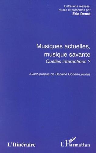 Couverture MUSIQUES ACTUELLES, MUSIQUE SAVANTE, QUELLES INTERACTIONS