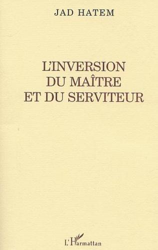 Couverture L'INVERSION DU MAITRE ET DU SERVITEUR