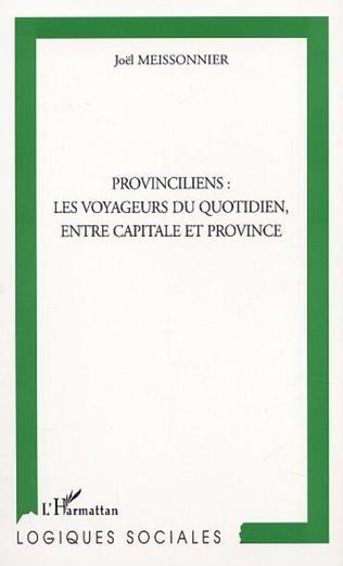 Couverture PROVINCILIENS : LES VOYAGEURS DU QUOTIDIEN, ENTRE CAPITALE ET PROVINCE