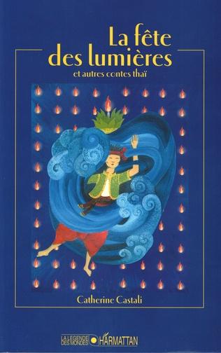 Couverture LA FÊTE DES LUMIERES et autres contes thaï