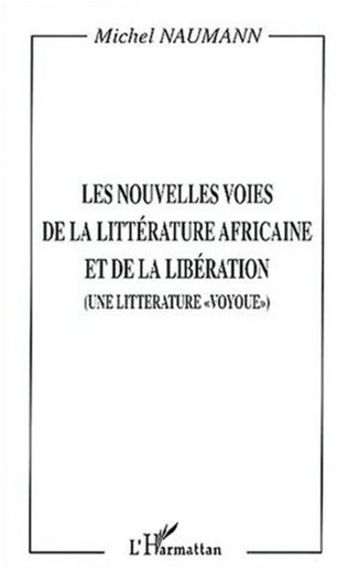Couverture LES NOUVELLES VOIES DE LA LITTÉRATURE AFRICAINE ET DE LA LIBÉRATION