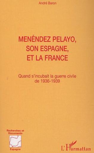 Couverture MENÉNDEZ PELAYO, SON ESPAGNE, ET LA FRANCE