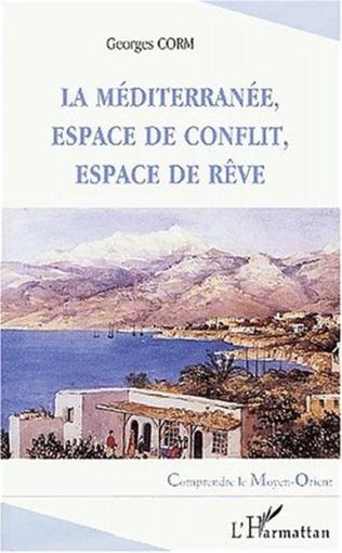 Couverture LA MEDITERRANÉE, ESPACE DE CONFLIT, ESPACE DE RÊVE