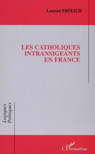 Couverture LES CATHOLIQUES INTRANSIGEANTS EN FRANCE