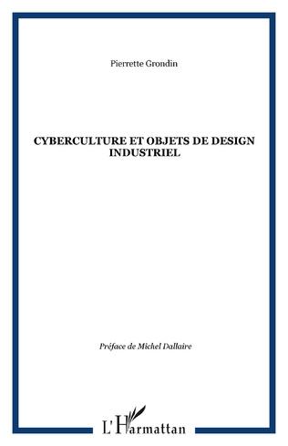 Couverture CYBERCULTURE ET OBJETS DE DESIGN INDUSTRIEL
