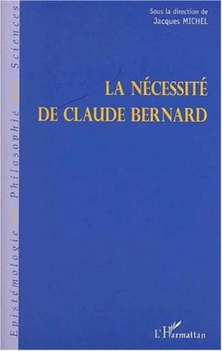 Couverture LA NÉCESSITÉ DE CLAUDE BERNARD
