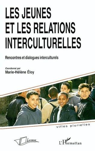 Couverture Les jeunes et les relations interculturelles : rencontres et dialogues interculturels