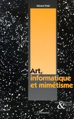 Couverture ART, INFORMATIQUE ET MIMÉTISME