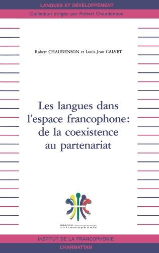 Couverture LES LANGUES DANS L'ESPACE FRANCOPHONE : DE LA COEXISTENCE AU PARTENARIAT