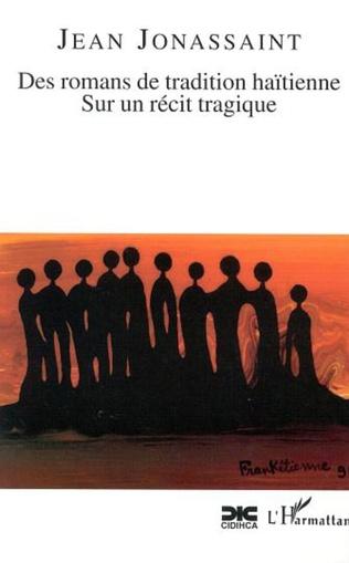 Couverture DES ROMANS DE TRADITION HAÏTIENNE SUR UN RECIT TRAGIQUE