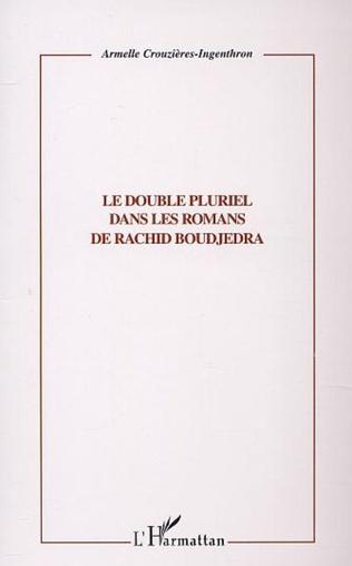 Couverture LE DOUBLE PLURIEL DANS LES ROMANS DE RACHID BOUDJEDRA