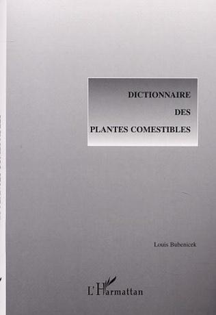 Couverture DICTIONNAIRE DES PLANTES COMESTIBLES