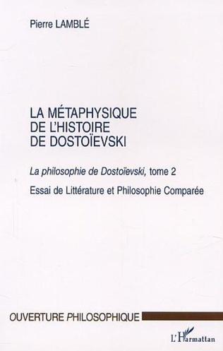 Couverture LA MÉTAPHYSIQUE DE L'HISTOIRE DE DOSTOÏEVSK