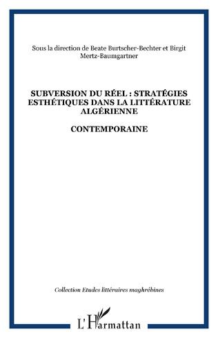 Couverture SUBVERSION DU RÉEL : STRATÉGIES ESTHÉTIQUES DANS LA LITTÉRATURE ALGÉRIENNE