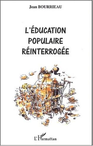Couverture L'ÉDUCATION POPULAIRE RÉINTERROGÉE