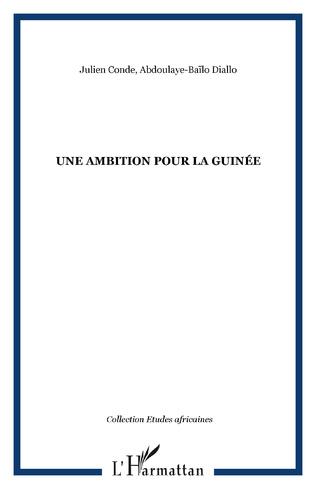 Couverture UNE AMBITION POUR LA GUINÉE