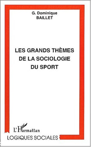 Couverture LES GRANDS THÈMES DE LA SOCIOLOGIE DU SPORT