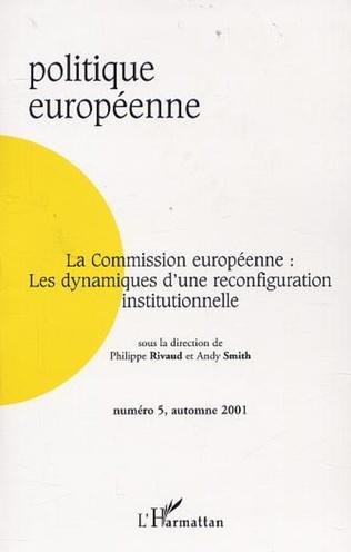 Couverture LA COMMISSION EUROPÉENNE : LES DYNAMIQUES D'UNE RECONFIGURATION INSTITUTIONNELLE
