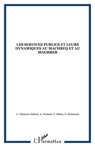 Couverture LES SERVICES PUBLICS ET LEURS DYNAMIQUES AU MACHREQ ET AU MAGHREB