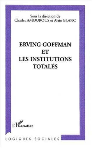 Couverture ERVING GOFFMAN ET LES INSTITUTIONS TOTALES