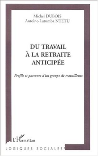 Couverture DU TRAVAIL À LA RETRAITE ANTICIPÉE
