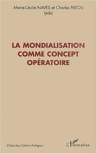 Couverture LA MONDIALISATION COMME CONCEPT OPÉRATOIRE