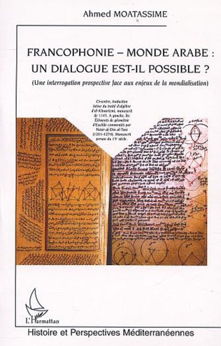 Couverture FRANCOPHONIE - MONDE ARABE : UN DIALOGUE EST-IL POSSIBLE ?