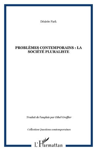 Couverture PROBLÈMES CONTEMPORAINS : LA SOCIÉTÉ PLURALISTE
