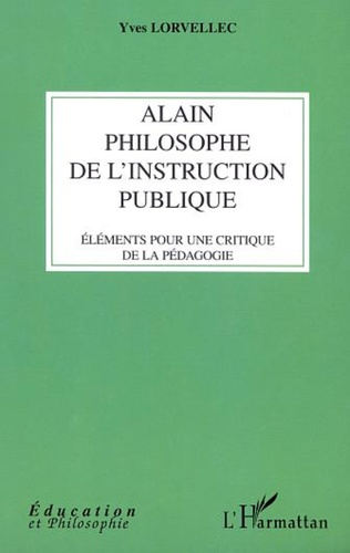 Couverture ALAIN PHILOSOPHE DE L'INSTRUCTION PUBLIQUE