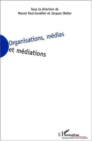 Couverture ORGANISATIONS, MÉDIAS ET MÉDIATIONS