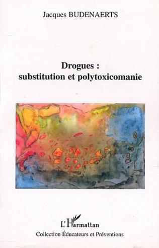 Couverture DROGUES : SUBSTITUTION ET POLYTOXICOMANIE