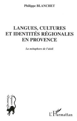 Couverture LANGUES, CULTURES ET IDENTITES REGIONALES EN PROVENCE