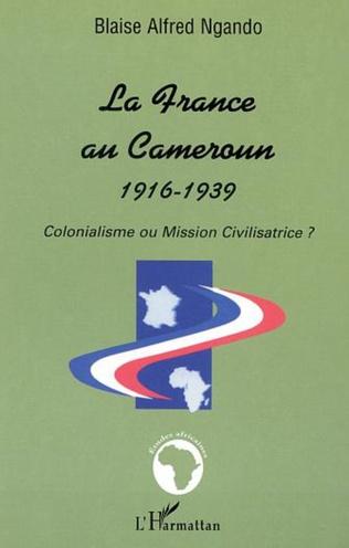 Couverture LA FRANCE AU CAMEROUN 1916-1939
