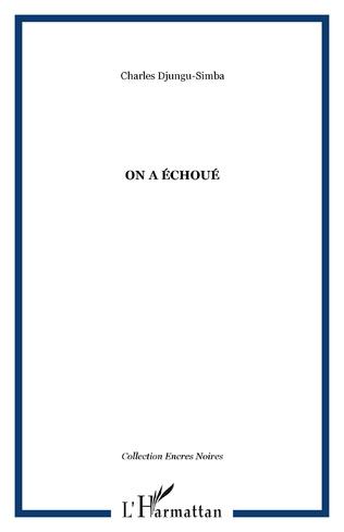 Couverture ON A ÉCHOUÉ
