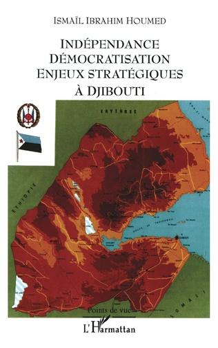 Couverture Indépendance démocratisation enjeux stratégiques à Djibouti