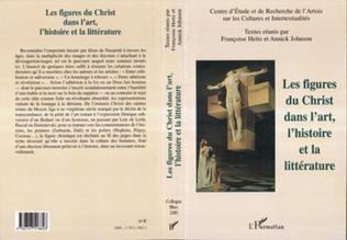 Couverture LES FIGURES DU CHRIST DANS L'ART, L'HISTOIRE ET LA LITTÉRATURE
