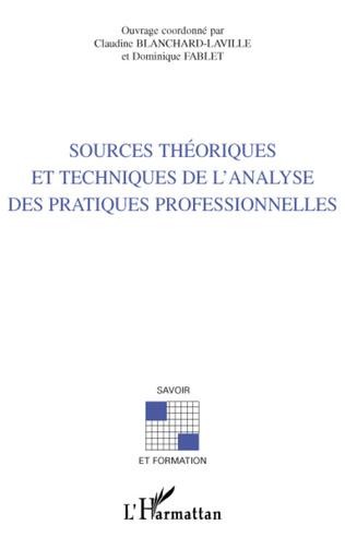 Couverture SOURCES THÉORIQUES ET TECHNIQUES DE L'ANALYSE DES PRATIQUES PROFESSIONNELLES