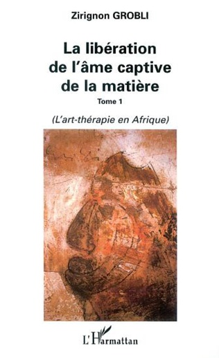 Couverture LA LIBÉRATION DE L'ÂME CAPTIVE DE LA MATIÈRE
