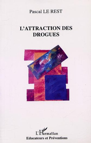 Couverture L'ATTRACTION DES DROGUES