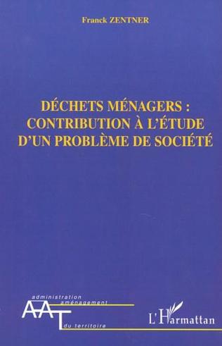 Couverture DÉCHETS MÉNAGERS : CONTRIBUTION À L'ÉTUDE D'UN PROBLÈME DE SOCIÉTÉ