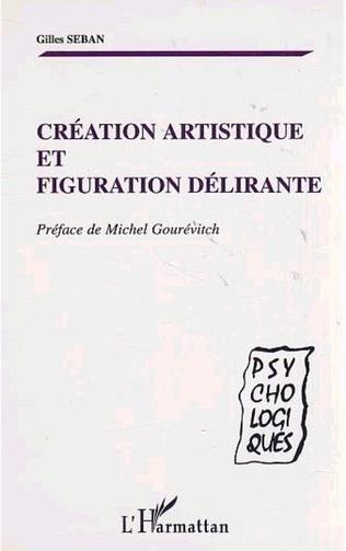 Couverture CRÉATION ARTISTIQUE ET FIGURATION DÉLIRANTE
