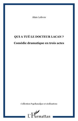 Couverture QUI A TUÉ LE DOCTEUR LACAN ?
