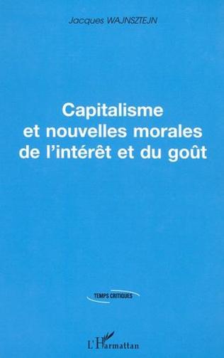 Couverture CAPITALISME ET NOUVELLES MORALES DE L'INTERET ET DU GOUT