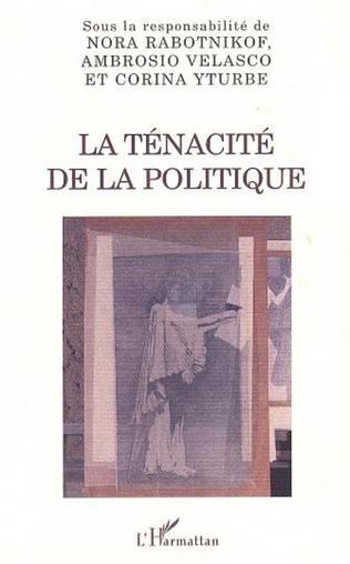 Couverture LA TÉNACITÉ DE LA POLITIQUE