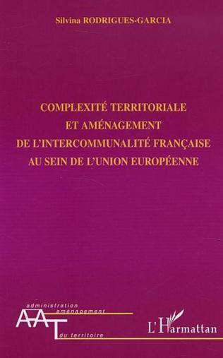 Couverture COMPLEXITÉ TERRITORIALE ET AMÉNAGEMENT DE L'INTERCOMMUNALITÉ FRANÇAISE AU SEIN DE L'UNION EUROPÉENNE